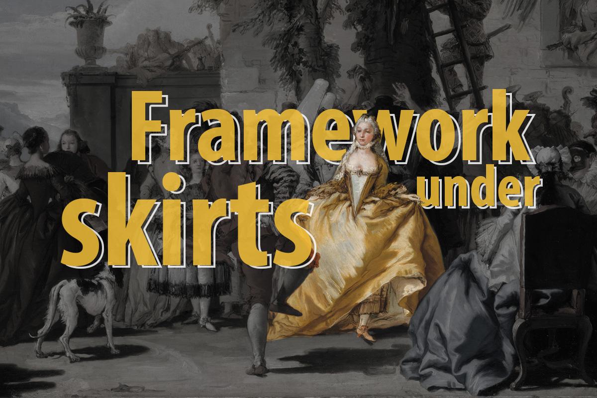 Framework under skirts